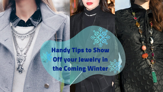 Show off your jewelry in the Winter