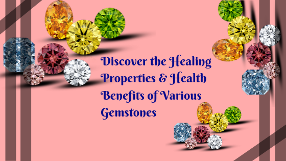 Health Benefits of Various Gemstones
